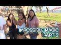 IMPOSSIBLE Street Magic Experiment : Part 2