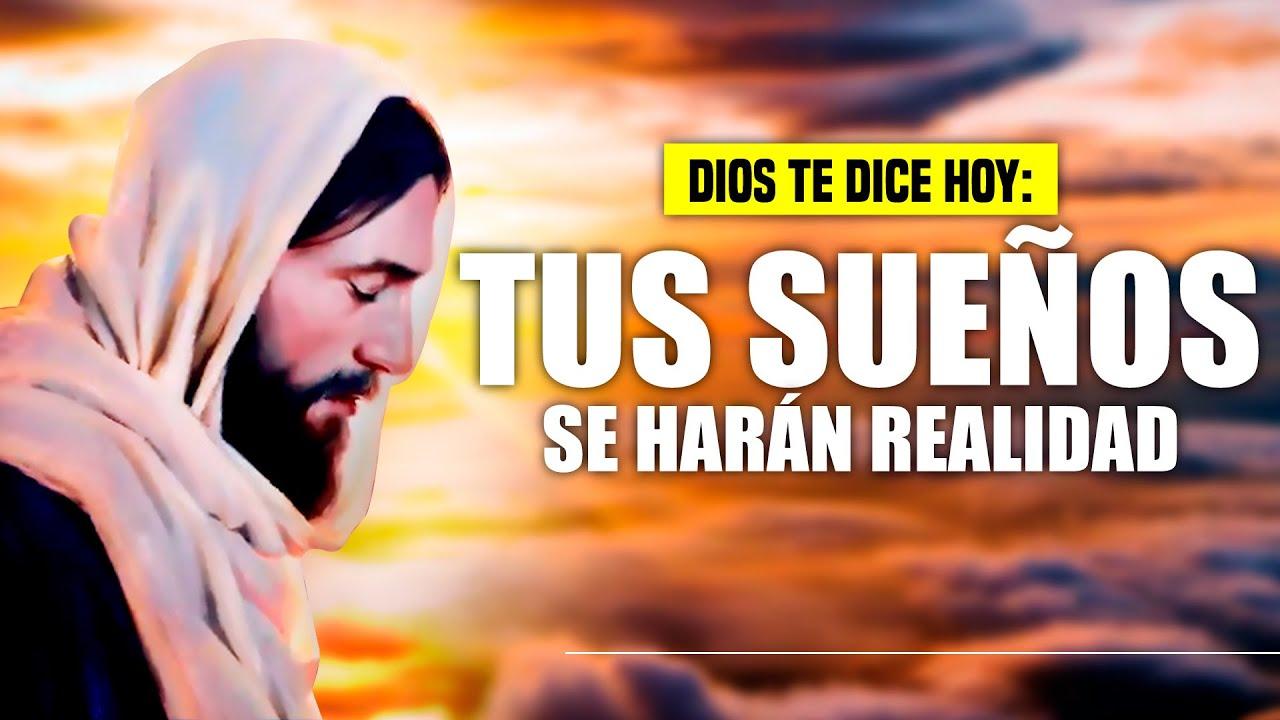 DIOS TE DICE HOY 😇 HE PUESTO EN TI MIS SUEÑOS Y LA CAPACIDAD DE HACERLOS REALIDAD 😇