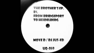 From Bridgeport to Heidelberg - Move D & DJ Jus-Ed