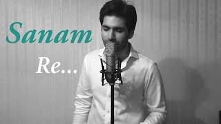 Sanam Re (Arijit Singh) | Cover by Kanik Mongia ft. Rajan Khanijaon