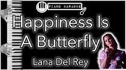 Happiness Is A Butterfly - Lana Del Rey - Piano Karaoke