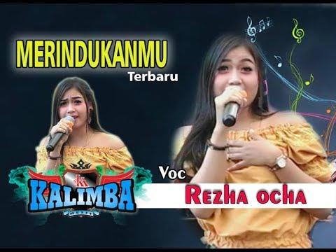 MERINDUKANMU Terbaru REZHA OCHA - OM KALIMBA MUSIC - LIVE BABADAN KARANGANOM KLATEN - 30 09  2018