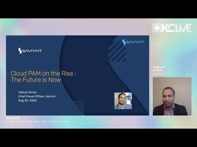 Vibhuti Sinha: Cloud PAM on the Rise: The Future is Now