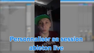 Personnaliser sa session Ableton live
