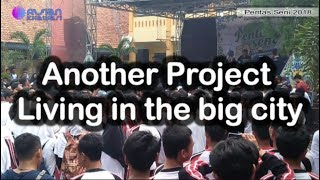 Another Project - Living In The Big City   Pensi SMKN 1 Lemahabang   Full HD