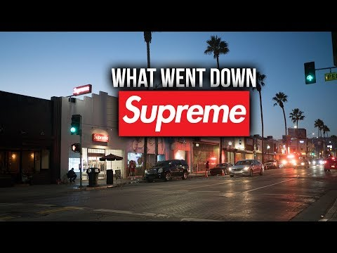 I ALMOST GOT KICKED OUT OF SUPREME LA