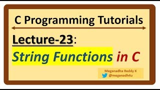 C-Programming Tutorials : Lecture-23 - string functions in C