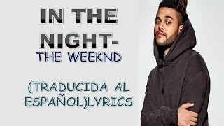 The Weeknd In The Nighttraducida Al Españollyrics