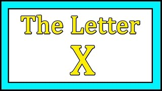 The Letter X Songs - ABC Songs - Toddler Baby Preschool - Learn the Alphabet
