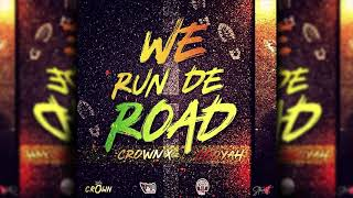 "Crown X Cooyah - We Run De Road ""2019 Soca"" (Official Audio)"