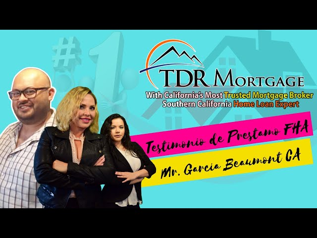 Video Testimonio de Prestamo FHA Mr. Garcia Beaumont CA | CA Home Loans