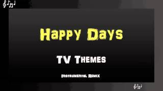Happy Days Theme Song Instrumental Remix