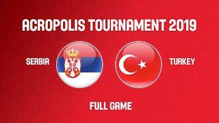 Serbia v Turkey - Full Game - Acropolis Tournament 2019