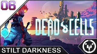 STILT DARKNESS | Dead Cells | 06