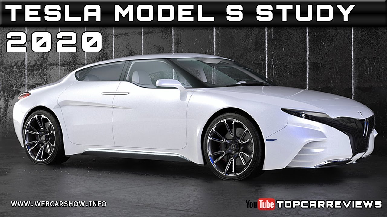2020 TESLA MODEL S STUDY Review Rendered Price Specs Release Date
