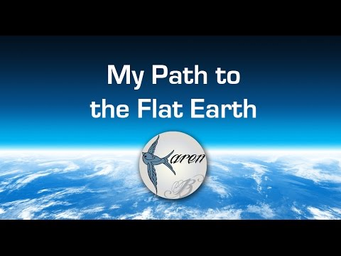 My Path to the Flat Earth