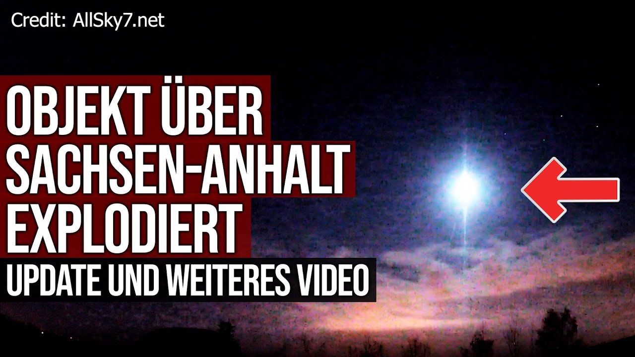 Objekt über Sachsen-Anhalt explodiert - Update und neue Aufnahmen