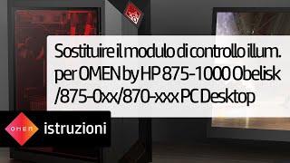 Sostituire il modulo di controllo illum. per OMEN by HP 875-1000 Obelisk/875-0xx/870-xxx PC Desktop