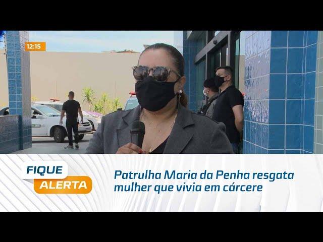Patrulha Maria da Penha resgata mulher que vivia em cárcere em Maceió