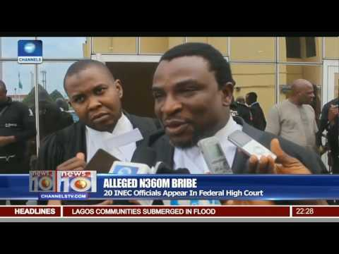 Alleged N360M Bribe: 20 INEC Officials Appear In Federal High Court
