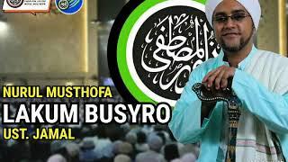 Video Lakum Busyro Vocal Ust Jamal Nurul Musthofa download MP3, 3GP, MP4, WEBM, AVI, FLV Oktober 2018
