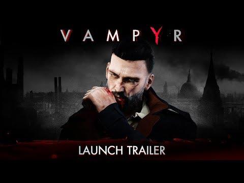 VAMPYR LAUNCH TRAILER