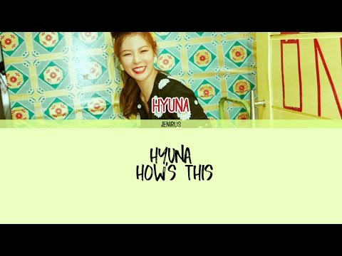 Hyuna - How's This? (어때?) [Eng/Rom/Han] Picture + Color Coded Lyrics