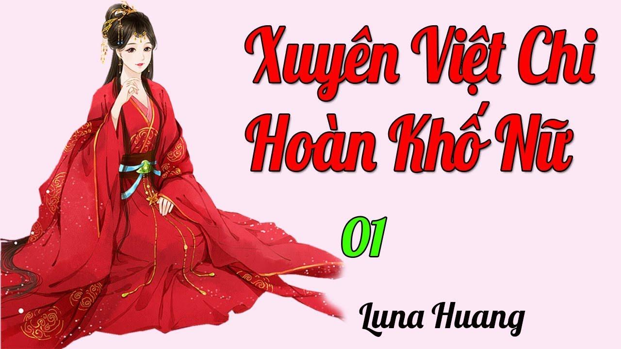 Xuyên Việt Chi Hoàn Khố Nữ Tập 1 Truyện Ngôn Tình Xuyên Không Cổ Đại