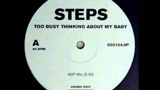 Steps - Too Busy Thinking About My Baby (W.I.P. Remix)