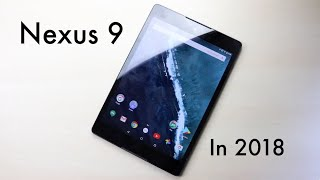Should You Buy The Google Nexus 9 In 2018 Review