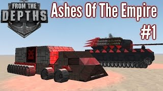 From The Depths | Part 1 | Tanks, Trucks and Bikes!? | Ashes Of The Empire Gameplay - Playthrough