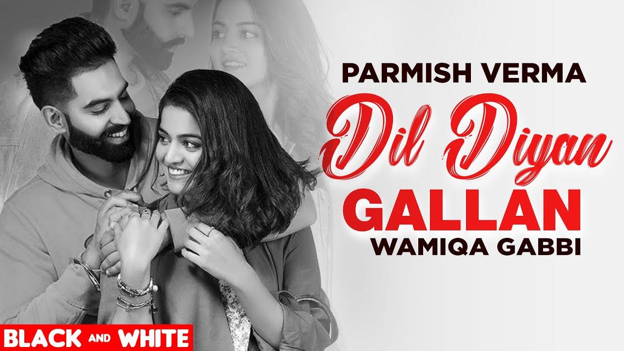 Dil Diyan Gallan (Official B&W Video)| Parmish Verma | Abhijeet Srivastava | Latest Punjabi Song2020