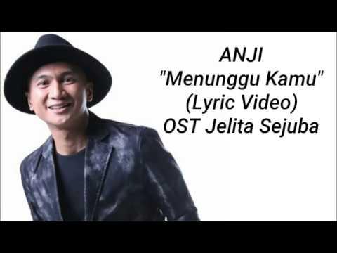 AnjiMenunggu Kamu Lyric Video OST Jelita Sejuba