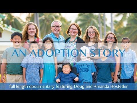 An Adoption Story - The Hostetler's Journey of Adoption - Full length documentary