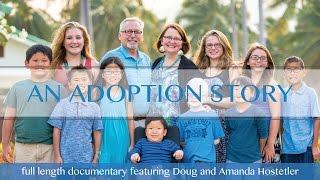 Download lagu An Adoption Story - The Hostetler's Journey of Adoption - Full length documentary