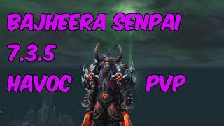 BAJHEERA SENPAI - 7.3.5 Havoc Demon Hunter PvP - WoW Legion