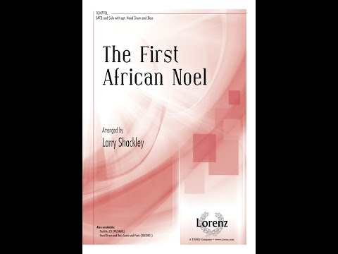 The First African Noel SATB  arr Larry Shackley