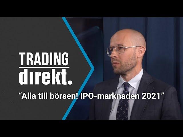 Trading Direkt 2021-06-01   Alla till börsen! IPO-marknaden 2021 med Adam Wahlfeldt