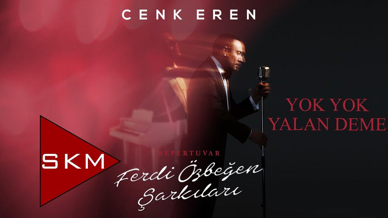 Cenk Eren - Yok Yok Yalan Deme (Official Audio)