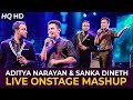 Aditya Narayan and Sanka Dineth Live Onstage Mashup - (Full Version) HQ