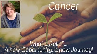 Cancer! What a Relief! A New Opportunity! A New Journey!