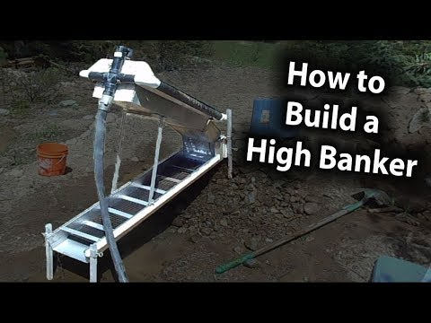 How to build a High Banker. (Gold Prospecting)