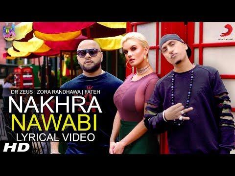 Nakhra Nawabi Lyrical Video - Zora Randhawa - Dr Zeus - Fateh - BeingU Music