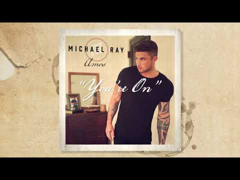 """Michael Ray - """"You're On"""" (Official Audio)"""