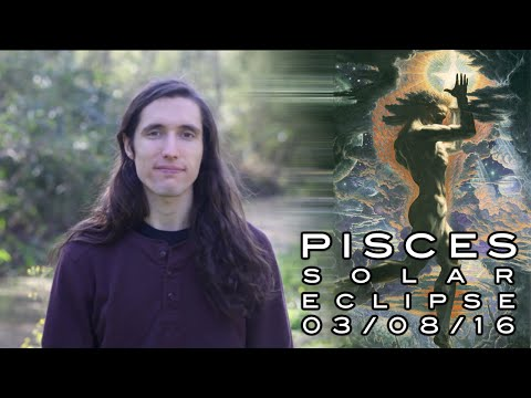 Astrology Forecast - Pisces Solar Eclipse March 8th 2016 - Healing Our Innocence & Ending Escapism