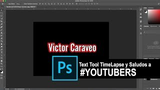 Photoshop Text Tool Timelapse y Saludos a Youtubers