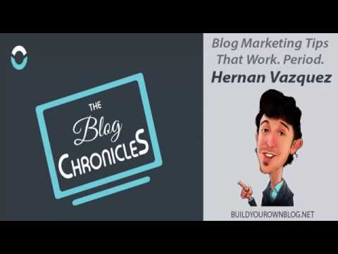 Hernan Vazquez: Blog Marketing Tips that Work. Period.