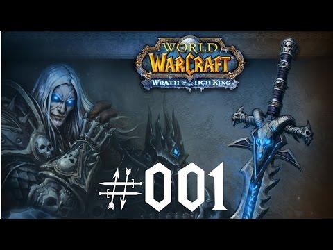 World of Warcraft - Wrath of the Lichking WotLK - 001 - Let´s Play [HD] german/deutsch