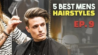 5 Awesome Hairstyles for Men (Ep. 9) | Mens Hair 2019