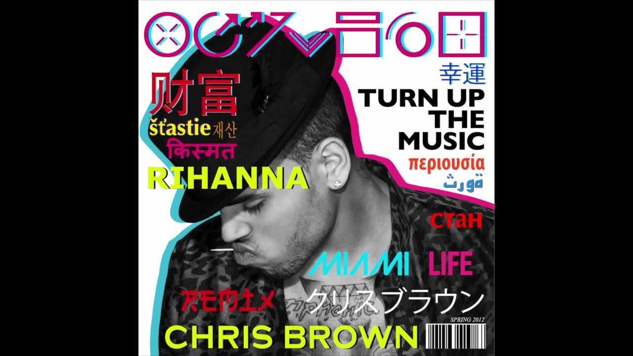 Chris Brown Ft. Rihanna - Turn Up The Music (Miami Life Remix)
